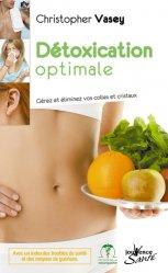 Dernières parutions dans Jouvence Santé, Détoxication optimale. Gérez et éliminez vos colles et cristaux