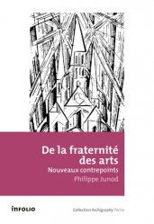 Dernières parutions dans Archigraphy poche, De la fraternité des arts. Nouveaux contrepoints