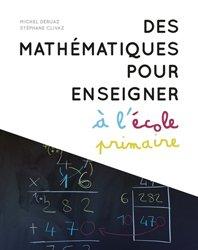Dernières parutions sur Maths et culture, Des mathématiques pour enseigner à l'école primaire