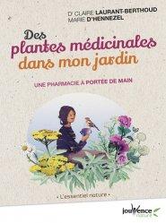 Dernières parutions sur Plantes médicinales, Des plantes medicinales dans mon jardin