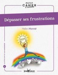 Dernières parutions dans Petit cahier d'exercices, Dépasser ses frustrations