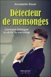 Dernières parutions sur Neuropsychologie, Détecteur de mensonges. Comment distinguer la vérité du mensonge