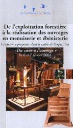 Dernières parutions dans Les cahiers du Collège des métiers, De l'exploitation forestière à la réalisation d'ouvrages en menuiserie et ébénisterie