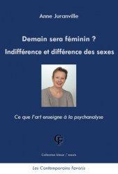 Dernières parutions sur Essais, Demain sera féminin ? Indifférence et différence des sexes - Ce que l'art enseigne à la psychanalyse