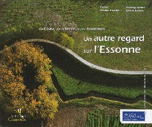 Souvent acheté avec La fraise, le De l'eau, de la Terre et des hommes - Un autre regard sur l'Essonne