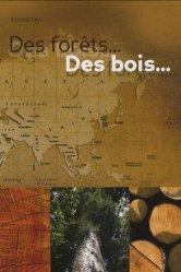 Dernières parutions sur Utilisation du bois, Des forêts... Des bois  ..
