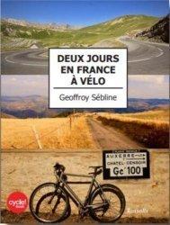 Dernières parutions sur Cyclisme et VTT, Deux jours en france a velo