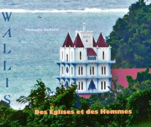 Dernières parutions sur Océanie et Pacifique, Des églises et des hommes. Wallis