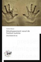 Dernières parutions sur Troubles neurologiques et cognitifs, Développement vocal de l'enfant autiste