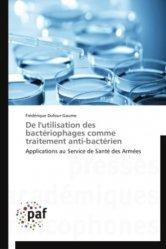 Dernières parutions sur Bactériologie - Virologie, De l'utilisation des bactériophages comme traitement anti-bactérien