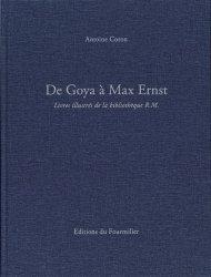 Dernières parutions sur Imprimerie,reliure et typographie, De Goya à Max Ernst. Livres illustrés de la bibliothèque R.M.