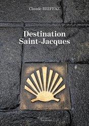 Dernières parutions sur Récits de voyages-explorateurs, Destination Saint-Jacques