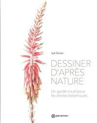 Dernières parutions sur Dessiner, peindre, photographier la nature, Dessiner d'après nature