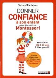 Souvent acheté avec Une journée Montessori, le Développer la confiance de son enfant grâce à Montessori