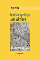 Dernières parutions sur Winnicott, De psychiatrie en psychanalyse avec Winnicott
