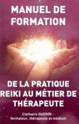 Dernières parutions sur Reiki, De la pratique Reiki au métier de thérapeute. Manuel de formation