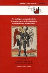 Dernières parutions dans L'unité du droit, Des politiques jurisprudentielles de renforcement de la compétence de la juridiction administrative