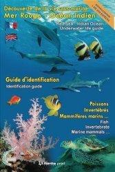 Nouvelle édition Découverte de la vie sous-marine. Mer Rouge - Océan Indien, Edition bilingue français-anglais
