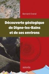 Dernières parutions sur Géologie, Découverte géologique de Digne-les-Bains et de ses environs