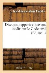 Dernières parutions sur Code public, Discours, rapports et travaux inédits sur le Code civil