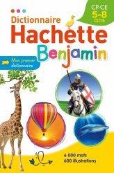 Dernières parutions dans Dictionnaire, Dictionnaire Hachette Benjamin 5-8 ans