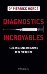 Souvent acheté avec L'éthique médicale en questions, le Diagnostics incroyables
