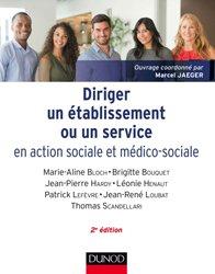 Dernières parutions dans Guides Santé Social, Diriger un établissement ou un service en action sociale et médico-sociale
