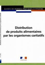 Dernières parutions sur Droit de l'hygiène alimentaire, Distribution de produits alimentaires par les organismes caritatifs - gbph 5943. GBPH N° 5943, Edition 2011