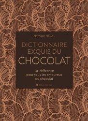 Dernières parutions sur Chocolat, Dictionnaire exquis du chocolat