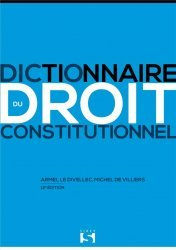Dernières parutions sur Droit constitutionnel, Dictionnaire du droit constitutionnel