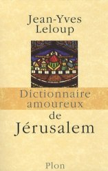 Dernières parutions dans Dictionnaire amoureux, Dictionnaire amoureux de Jérusalem