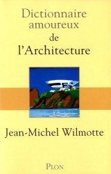 Dernières parutions sur Glossaires techniques, Dictionnaire amoureux de l'architecture