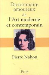 Dernières parutions dans Dictionnaire amoureux, Dictionnaire amoureux de l'art moderne et contemporain