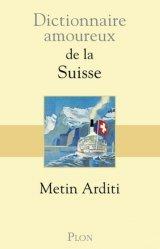 Dernières parutions dans Dictionnaire amoureux, Dictionnaire amoureux de la Suisse