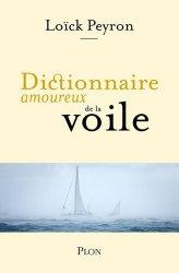 Dernières parutions sur Bateaux - Voiliers, Dictionnaire amoureux de la voile