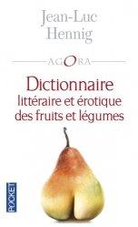 Souvent acheté avec Grand traité des céréales, le Dictionnaire littéraire et érotique des fruits et légumes