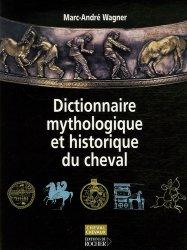 Dernières parutions dans Cheval Chevaux, Dictionnaire mythologique et historique du cheval