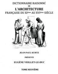 Dernières parutions sur Périodes - Styles, Dictionnaire Raisonné de l'Architecture Française du XIe au XVIe siècle Tome IX