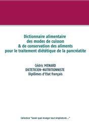 Dernières parutions sur Alimentation - Diététique, Dictionnaire des modes de cuisson et de conservation des aliments pour le traitement diététique de la pancréatite