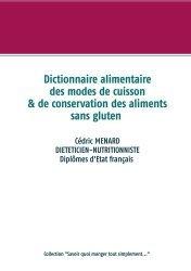 Dernières parutions sur Alimentation - Diététique, Dictionnaire alimentaire des modes de cuisson et de conservation des aliments sans gluten