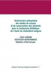 Dernières parutions sur Alimentation - Diététique, Dictionnaire des modes de cuisson et de conservation des aliments pour le traitement diététique de l'excès de cholestérol