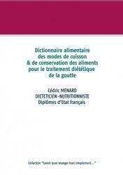Dernières parutions sur Alimentation - Diététique, Dictionnaire des modes de cuisson et de conservation des aliments pour le traitement diététique de la goutte