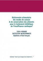 Dernières parutions dans Savoir quoi manger, tout simplement, Dictionnaire alimentaire des modes de cuisson et de conservation des aliments pour le traitement diététique de l'insuffisance cardiaque