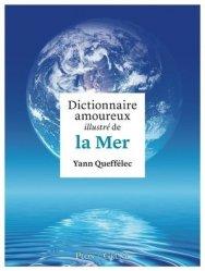 Souvent acheté avec Le grand livre des arbres parfumeurs, le Dictionnaire amoureux illustré de la Mer
