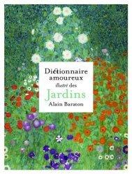 Dernières parutions sur Jardins, Dictionnaire amoureux illustré des jardins
