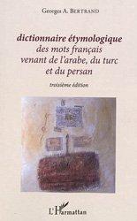 Dernières parutions sur Dictionnaires, Dictionnaire étymologique des mots français venant de l'arabe, du turc et du persan
