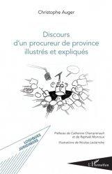 Dernières parutions dans Logiques juridiques, Discours d'un procureur de province illustrés et expliqués