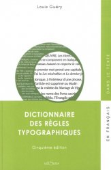 Dernières parutions sur Imprimerie,reliure et typographie, Dictionnaire des règles typographiques