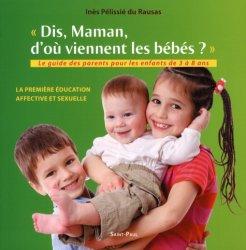 Dernières parutions sur Education sexuelle, Dis maman, d'où viennent les bébés ? Le guides parents pour les enfants de 3 à 8 ans