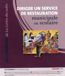 Dernières parutions dans Les classeurs, Diriger un service de restauration municipale ou scolaire